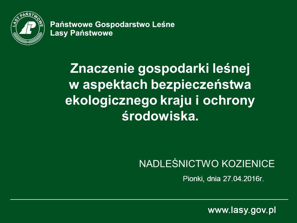 Znaczenie gospodarki leśnej w aspektach bezpieczeństwa ekologicznego kraju i ochrony środowiska.