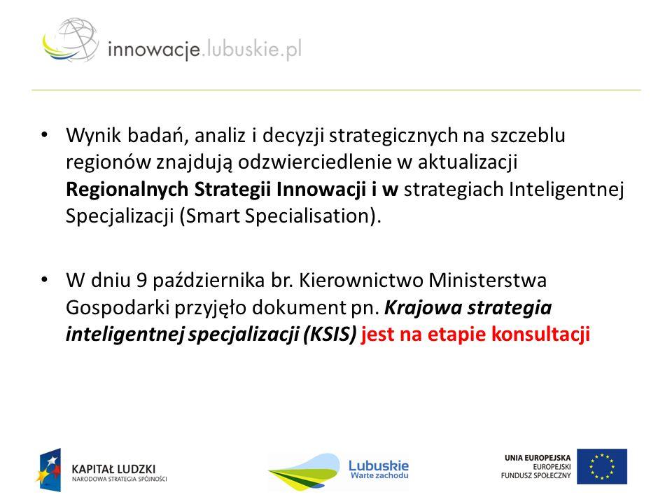 Wynik badań, analiz i decyzji strategicznych na szczeblu regionów znajdują odzwierciedlenie w aktualizacji Regionalnych Strategii Innowacji i w strate