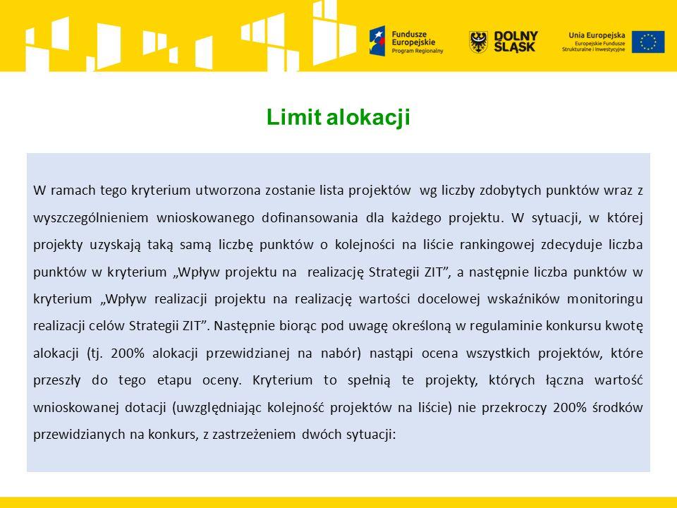 Limit alokacji W ramach tego kryterium utworzona zostanie lista projektów wg liczby zdobytych punktów wraz z wyszczególnieniem wnioskowanego dofinansowania dla każdego projektu.