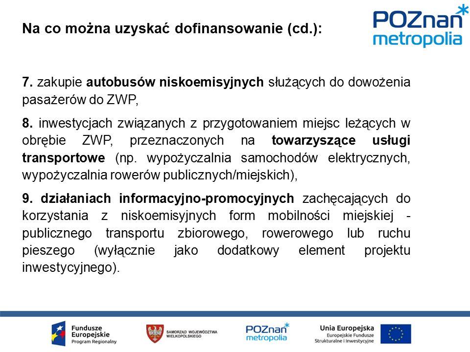 7. zakupie autobusów niskoemisyjnych służących do dowożenia pasażerów do ZWP, 8.
