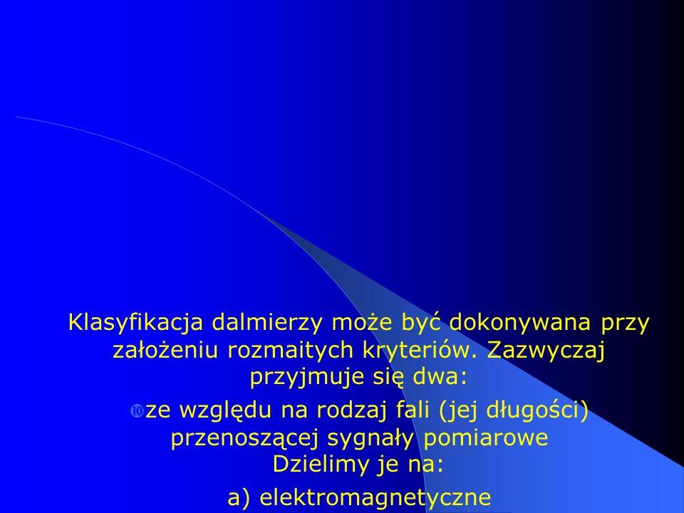 Klasyfikacja dalmierzy może być dokonywana przy założeniu rozmaitych kryteriów. Zazwyczaj przyjmuje się dwa:  ze względu na rodzaj fali (jej długości