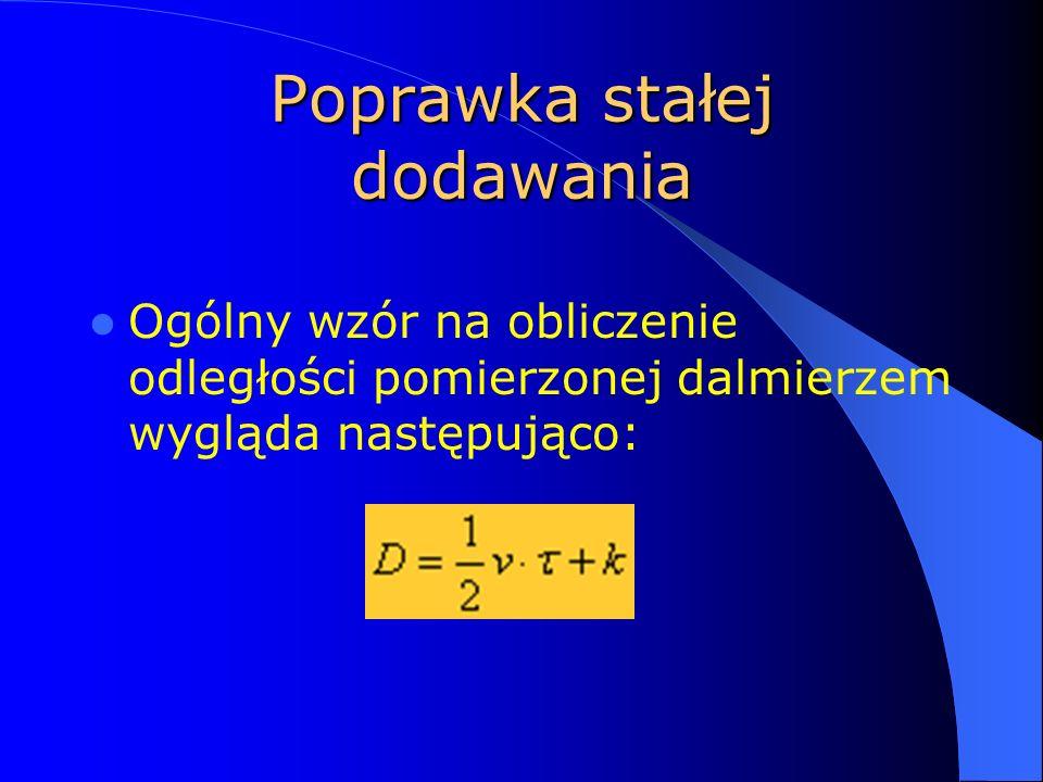 Poprawka stałej dodawania Ogólny wzór na obliczenie odległości pomierzonej dalmierzem wygląda następująco: