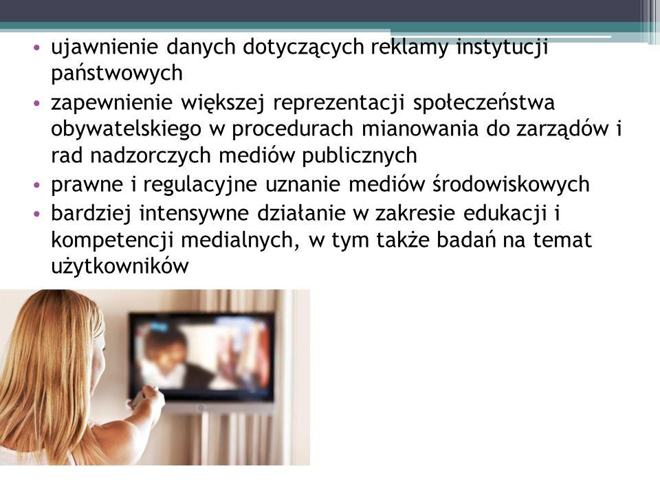 ujawnienie danych dotyczących reklamy instytucji państwowych zapewnienie większej reprezentacji społeczeństwa obywatelskiego w procedurach mianowania do zarządów i rad nadzorczych mediów publicznych prawne i regulacyjne uznanie mediów środowiskowych bardziej intensywne działanie w zakresie edukacji i kompetencji medialnych, w tym także badań na temat użytkowników