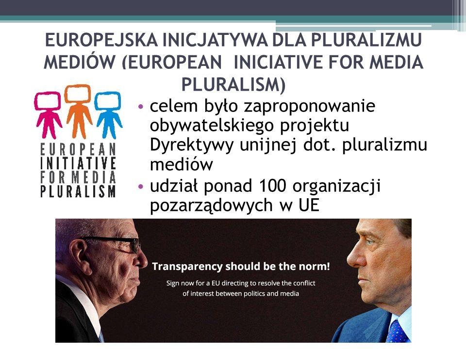 EUROPEJSKA INICJATYWA DLA PLURALIZMU MEDIÓW (EUROPEAN INICIATIVE FOR MEDIA PLURALISM) celem było zaproponowanie obywatelskiego projektu Dyrektywy unijnej dot.