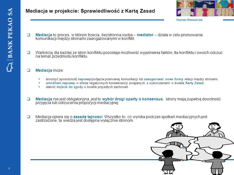 7 Mediacja w projekcie: Sprawiedliwość z Kartą Zasad  Mediacja to proces, w którym trzecia, bezstronna osoba – mediator – działa w celu promowania komunikacji między stronami zaangażowanymi w konflikt.