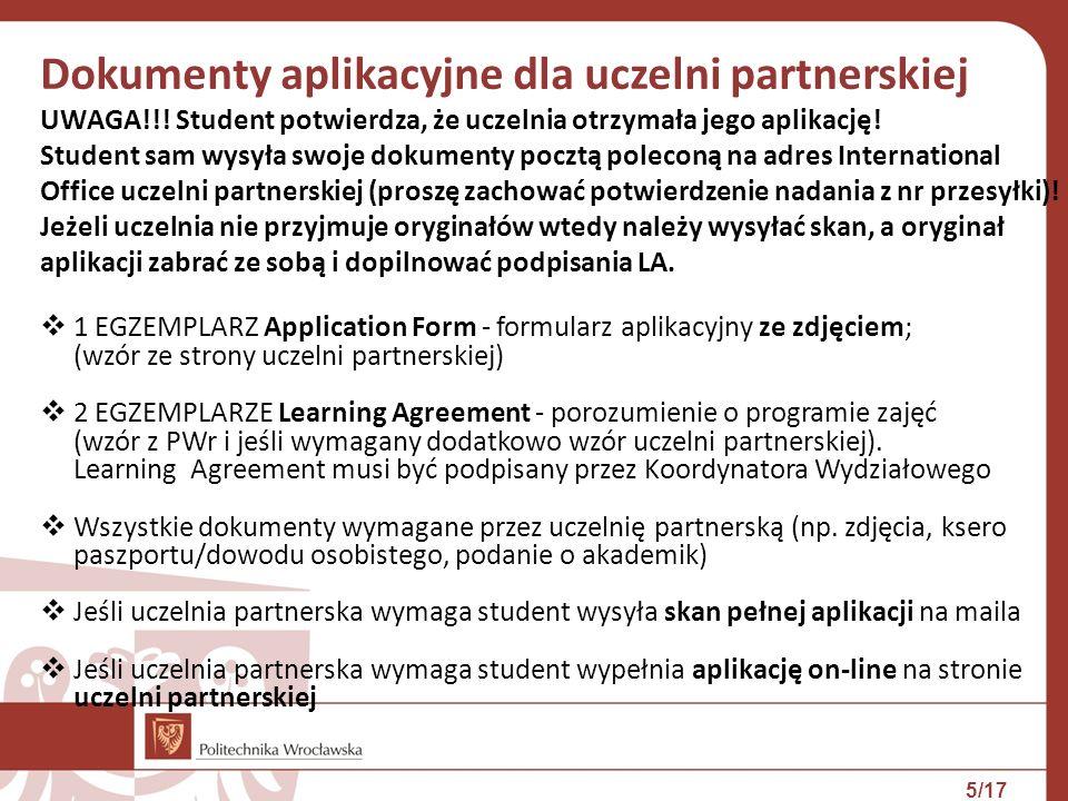Dokumenty aplikacyjne dla uczelni partnerskiej UWAGA!!! Student potwierdza, że uczelnia otrzymała jego aplikację! Student sam wysyła swoje dokumenty p