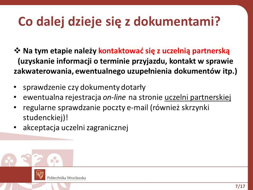  Na tym etapie należy kontaktować się z uczelnią partnerską (uzyskanie informacji o terminie przyjazdu, kontakt w sprawie zakwaterowania, ewentualneg