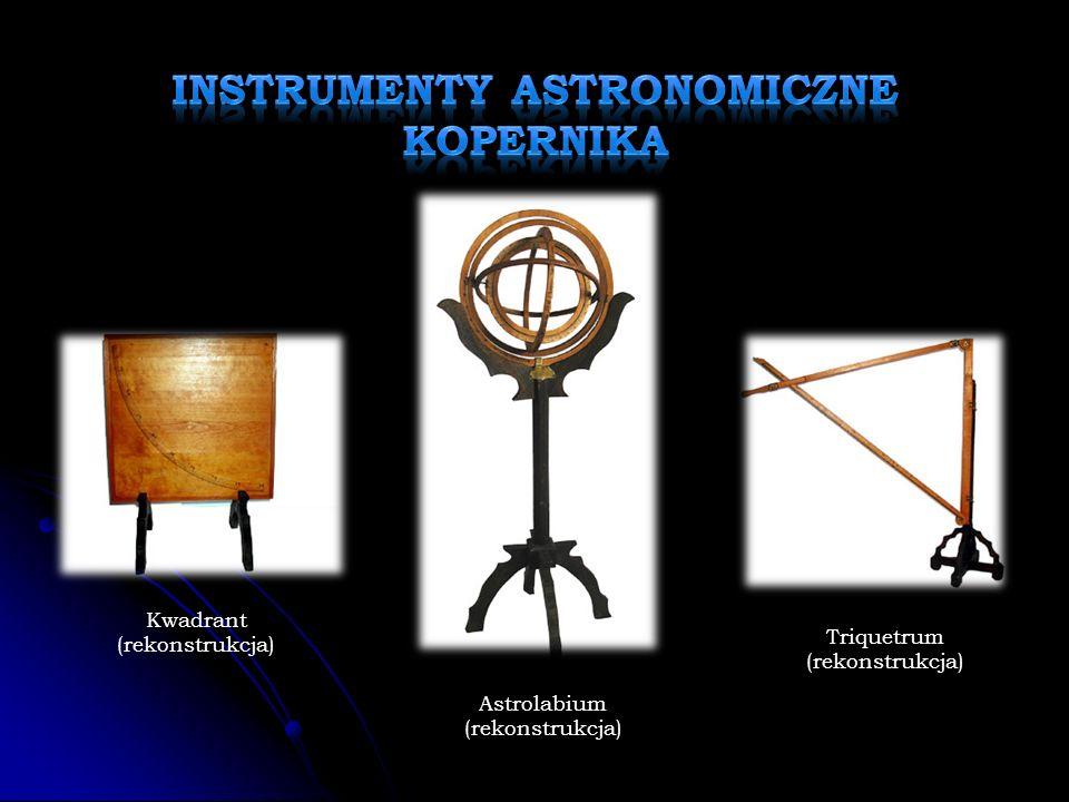 Kwadrant (rekonstrukcja) Astrolabium (rekonstrukcja) Triquetrum (rekonstrukcja)
