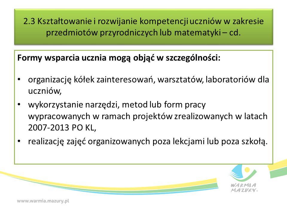 2.3 Kształtowanie i rozwijanie kompetencji uczniów w zakresie przedmiotów przyrodniczych lub matematyki – cd.
