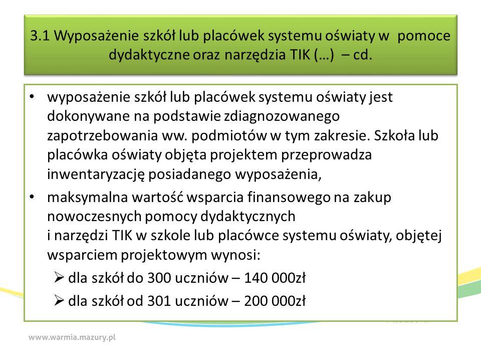 3.1 Wyposażenie szkół lub placówek systemu oświaty w pomoce dydaktyczne oraz narzędzia TIK (…) – cd.