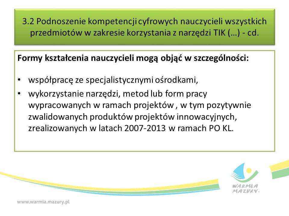 3.2 Podnoszenie kompetencji cyfrowych nauczycieli wszystkich przedmiotów w zakresie korzystania z narzędzi TIK (…) - cd.