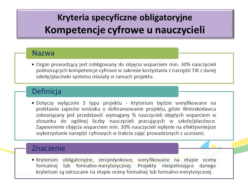 Kryteria specyficzne obligatoryjne Kompetencje cyfrowe u nauczycieli Kryteria specyficzne obligatoryjne Kompetencje cyfrowe u nauczycieli Organ prowadzący jest zobligowany do objęcia wsparciem min.
