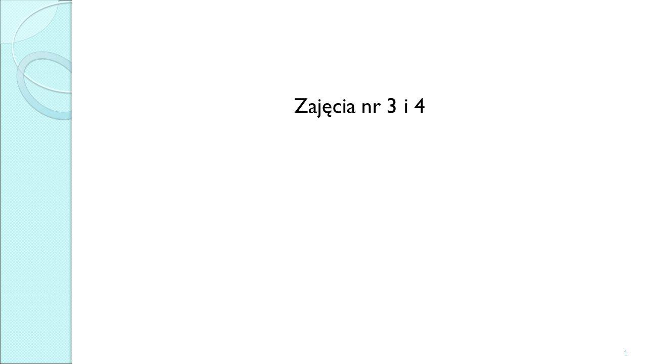 Zajęcia nr 3 i 4 1