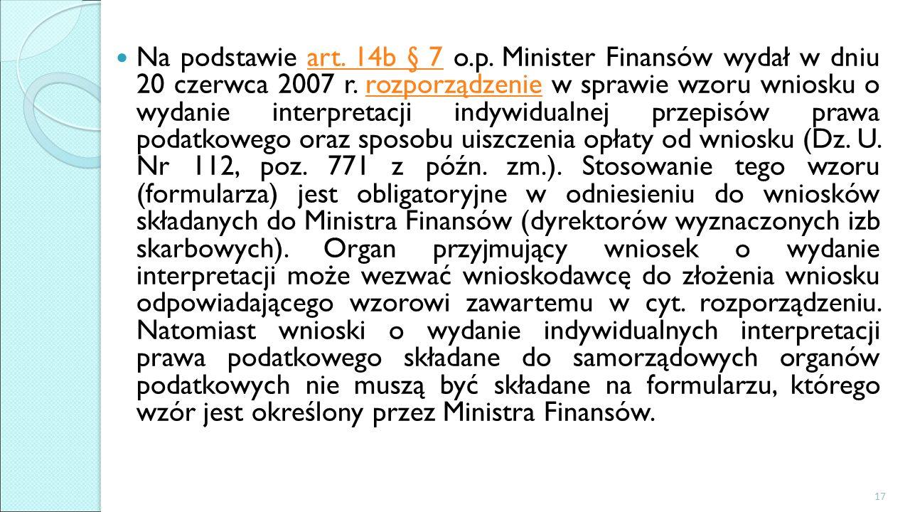 Na podstawie art. 14b § 7 o.p. Minister Finansów wydał w dniu 20 czerwca 2007 r.