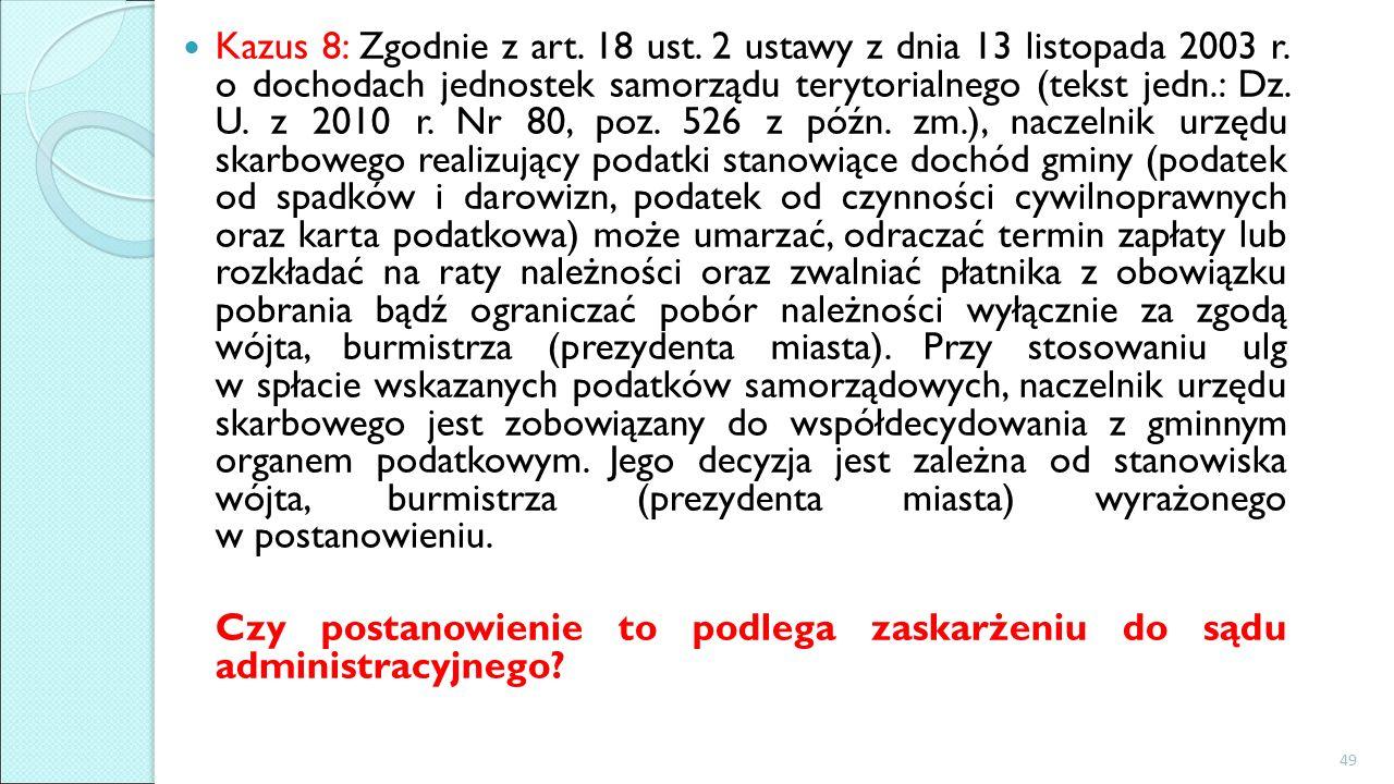Kazus 8: Zgodnie z art. 18 ust. 2 ustawy z dnia 13 listopada 2003 r.