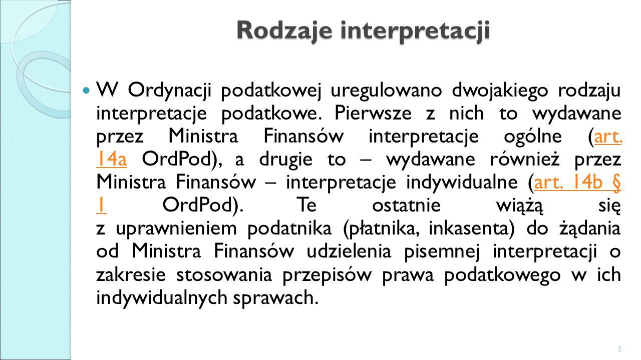Rodzaje interpretacji W Ordynacji podatkowej uregulowano dwojakiego rodzaju interpretacje podatkowe.