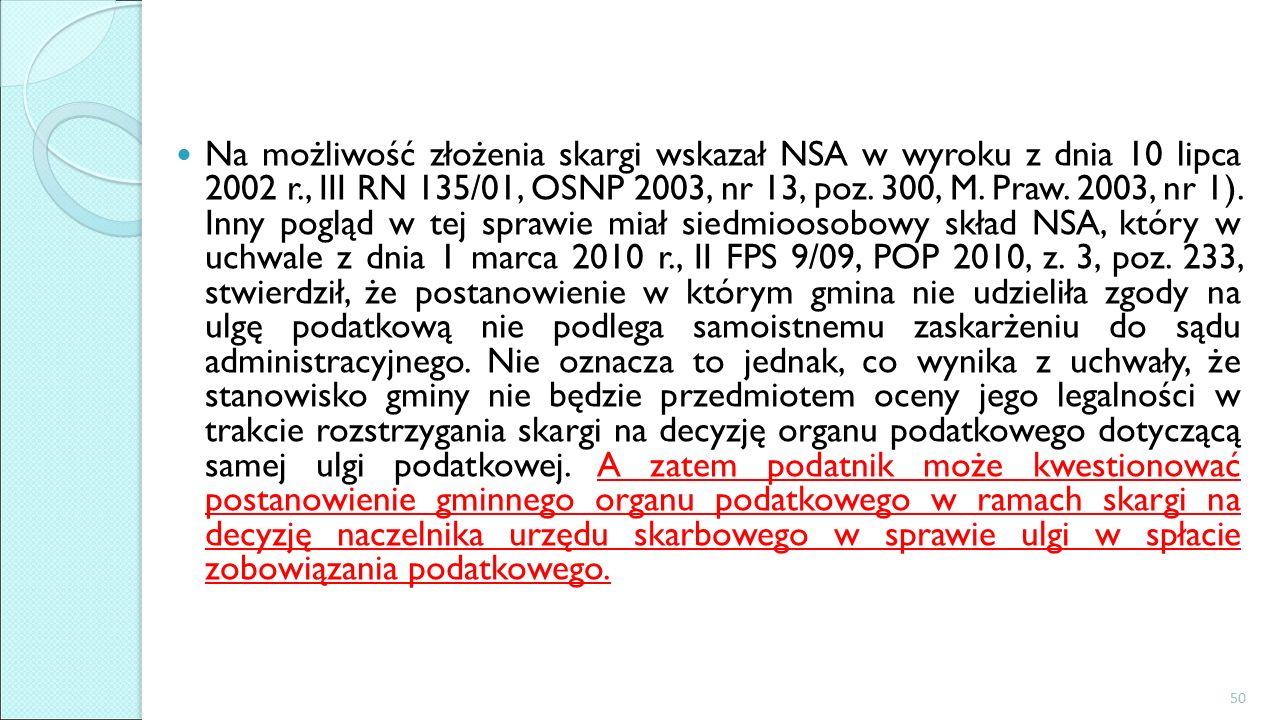 Na możliwość złożenia skargi wskazał NSA w wyroku z dnia 10 lipca 2002 r., III RN 135/01, OSNP 2003, nr 13, poz.