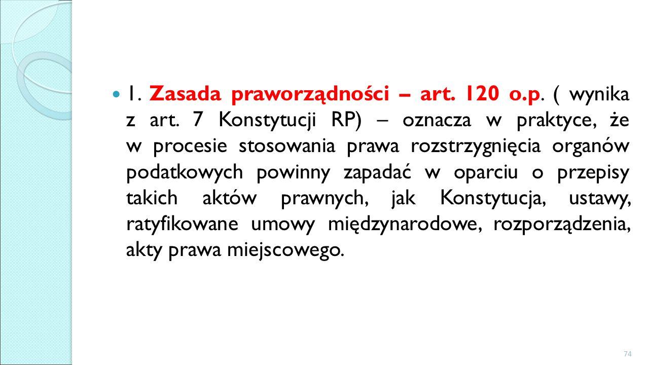 1. Zasada praworządności – art. 120 o.p. ( wynika z art.