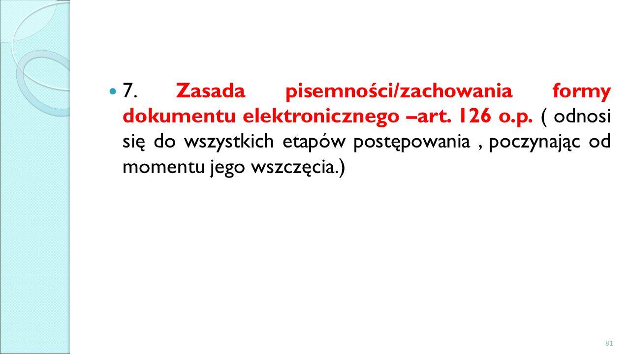 7. Zasada pisemności/zachowania formy dokumentu elektronicznego –art.