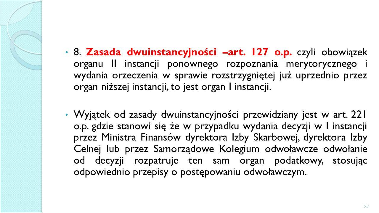 8. Zasada dwuinstancyjności –art. 127 o.p.