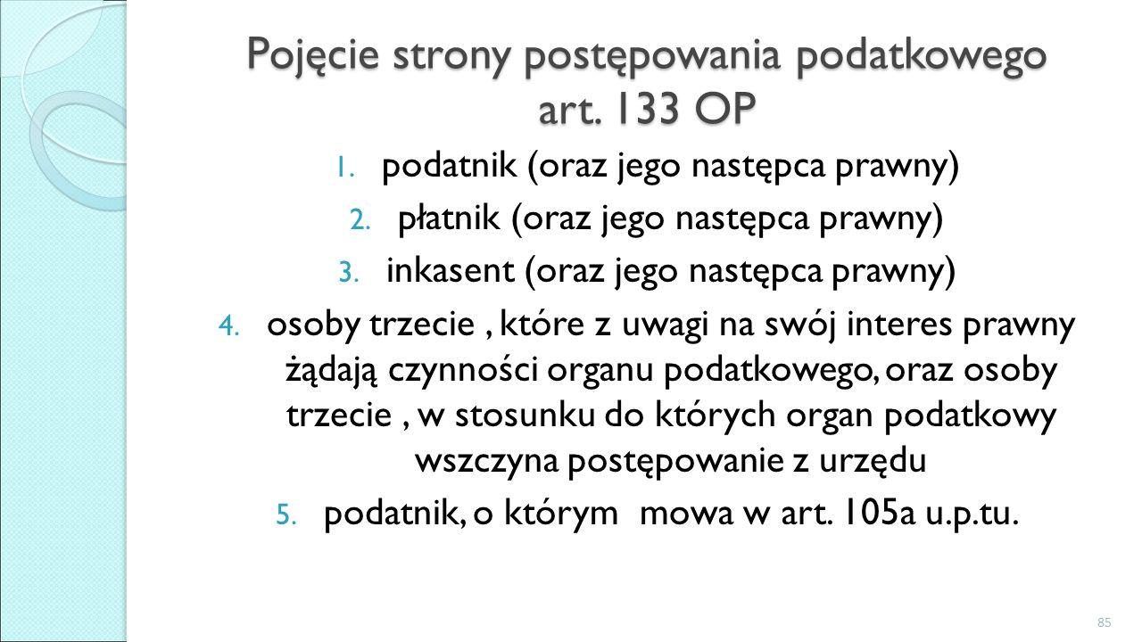 Pojęcie strony postępowania podatkowego art. 133 OP 1.