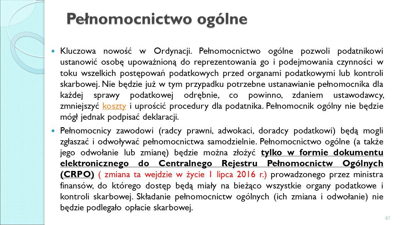 Pełnomocnictwo ogólne Kluczowa nowość w Ordynacji.