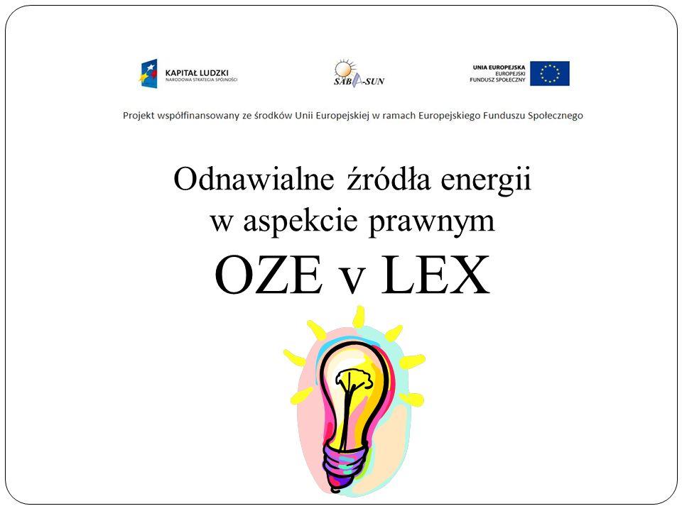 Odnawialne źródła energii w aspekcie prawnym OZE v LEX