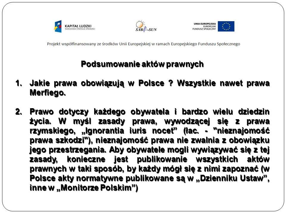 Podsumowanie aktów prawnych 1.Jakie prawa obowiązują w Polsce .