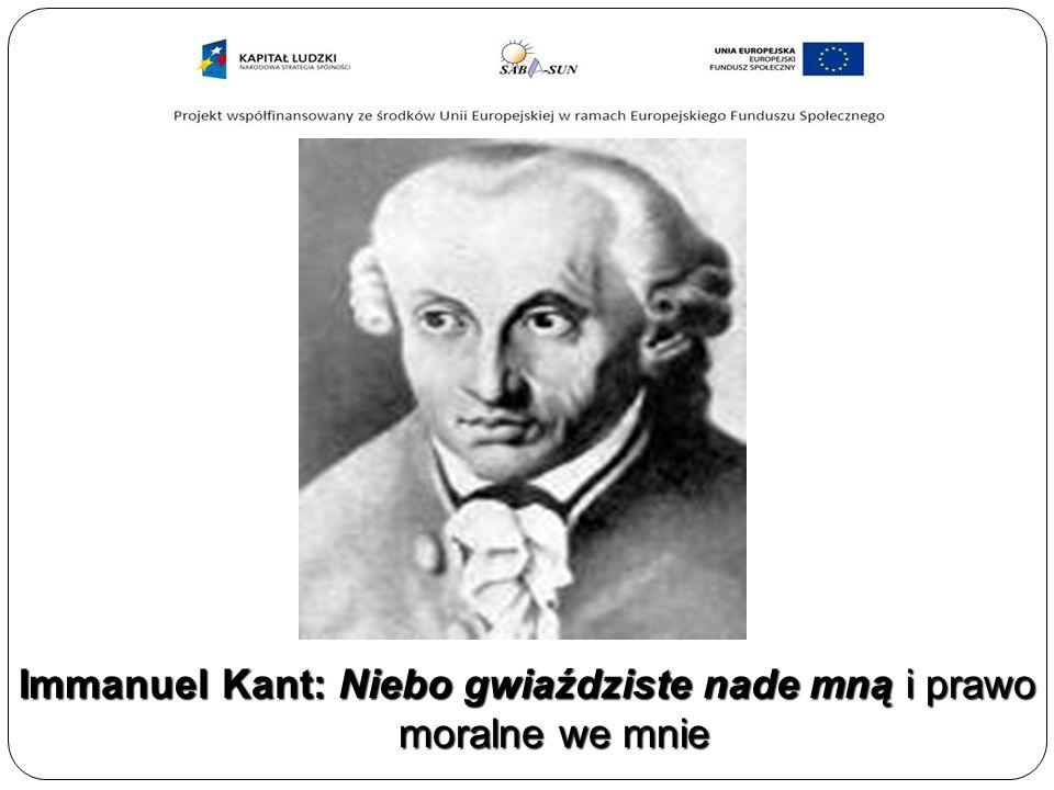 Immanuel Kant: Niebo gwiaździste nade mną i prawo moralne we mnie