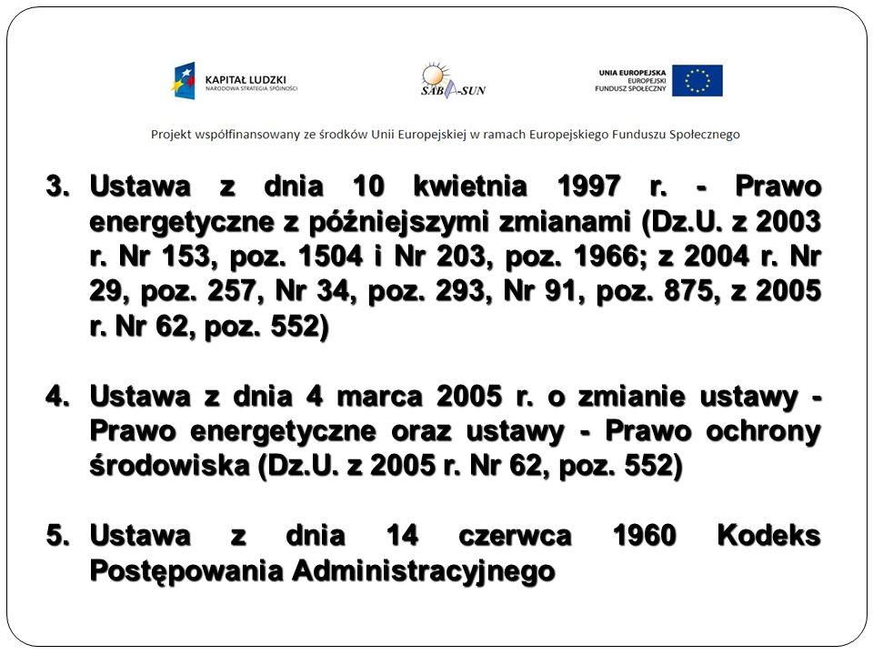 3.Ustawa z dnia 10 kwietnia 1997 r. - Prawo energetyczne z późniejszymi zmianami (Dz.U.