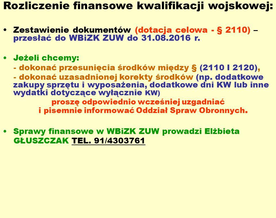 Rozliczenie finansowe kwalifikacji wojskowej: Zestawienie dokumentów (dotacja celowa - § 2110) – przesłać do WBiZK ZUW do 31.08.2016 r.