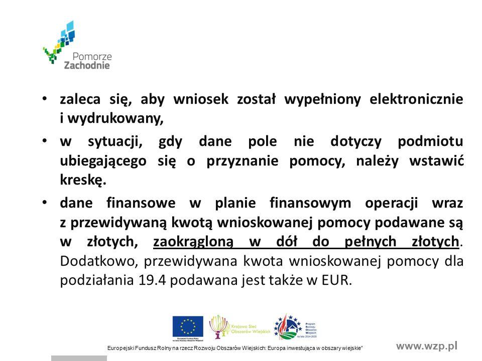 www.wzp.p l Europejski Fundusz Rolny na rzecz Rozwoju Obszarów Wiejskich: Europa inwestująca w obszary wiejskie Termin wykonania określonych czynności w toku postępowania w sprawie o przyznanie pomocy uważa się za zachowany, jeżeli przed jego upływem nadano pismo w polskiej placówce pocztowej operatora wyznaczonego w rozumieniu ustawy z dnia 23 listopada 2012 r.