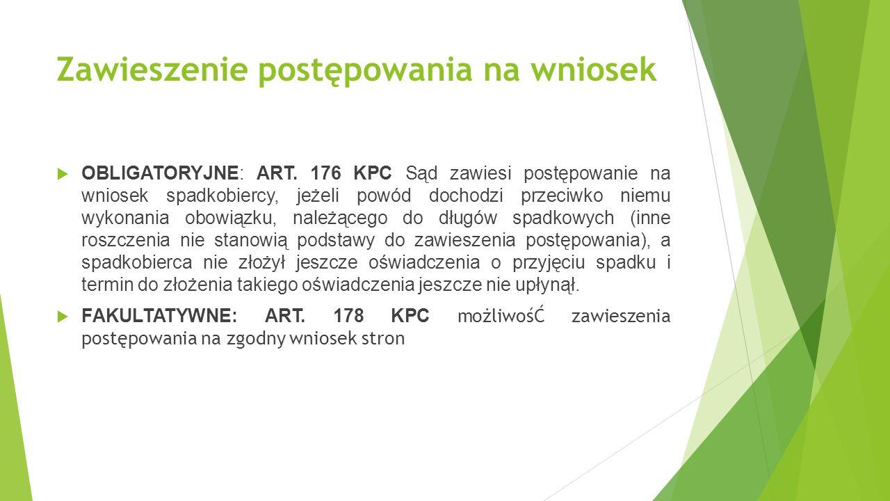 Zawieszenie postępowania na wniosek  OBLIGATORYJNE: ART.