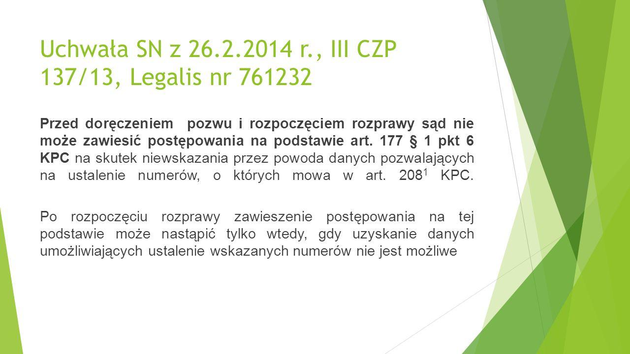 Uchwała SN z 26.2.2014 r., III CZP 137/13, Legalis nr 761232 Przed doręczeniem pozwu i rozpoczęciem rozprawy sąd nie może zawiesić postępowania na podstawie art.