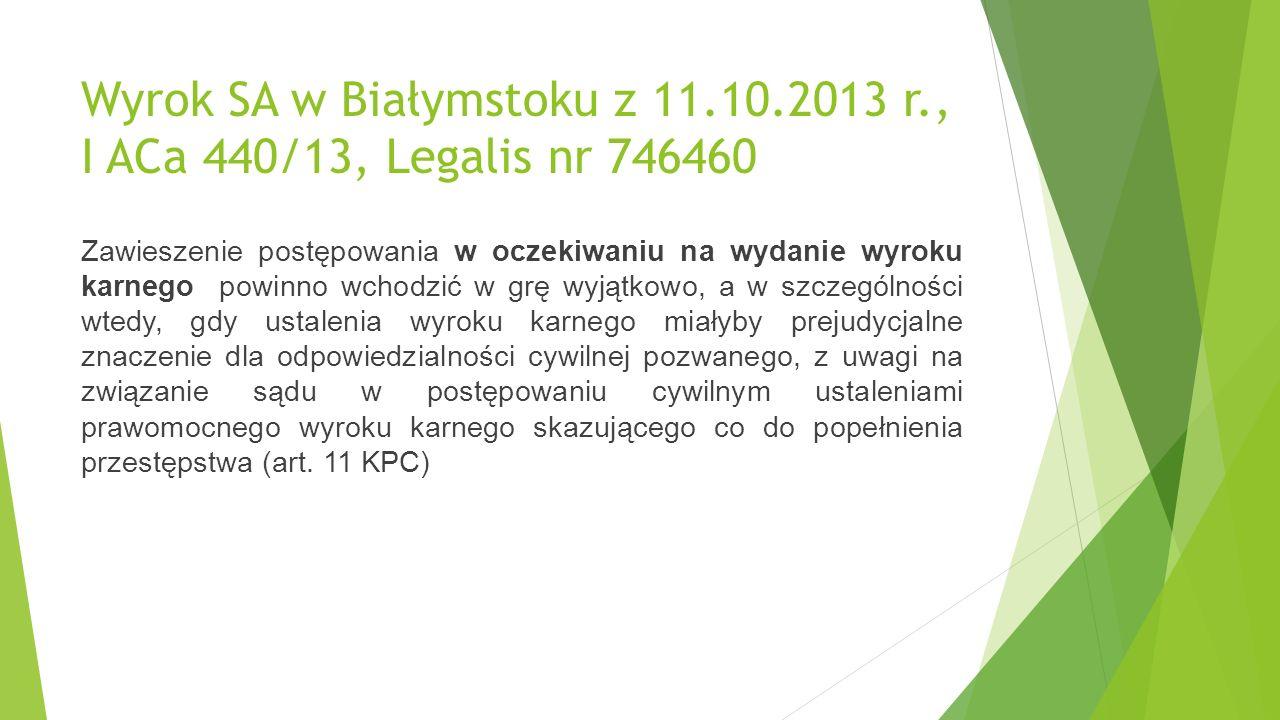 Postanowienie SA w Krakowie z 15.1.2013 r., I ACz 2056/12, Legalis nr 730619 W myśl przepisu art.