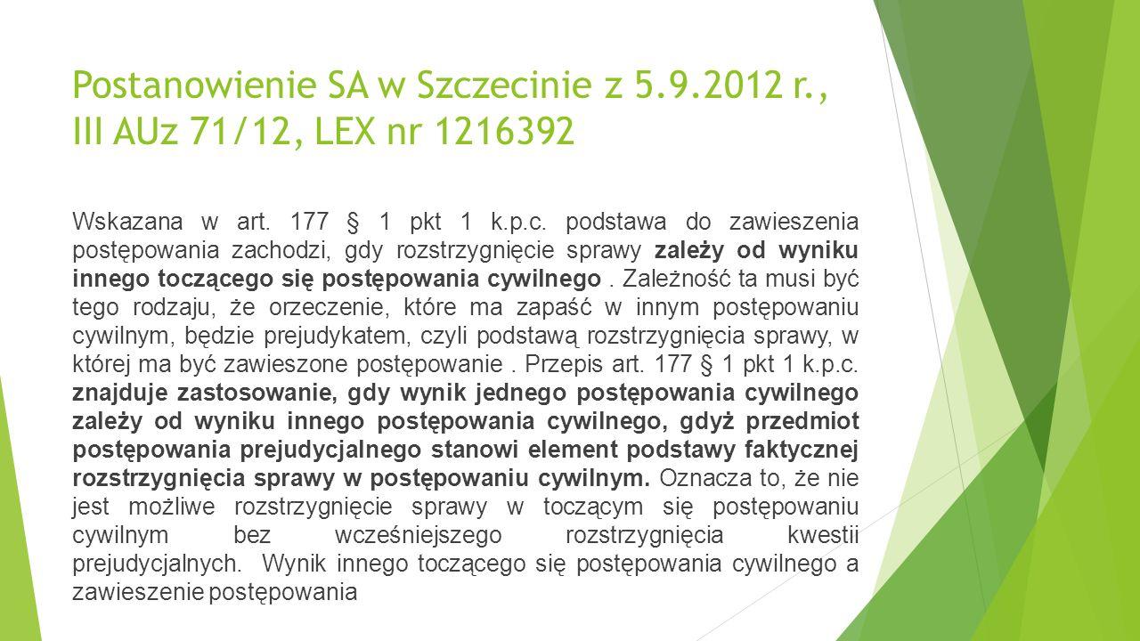 Postanowienie SA w Szczecinie z 5.9.2012 r., III AUz 71/12, LEX nr 1216392 Wskazana w art.