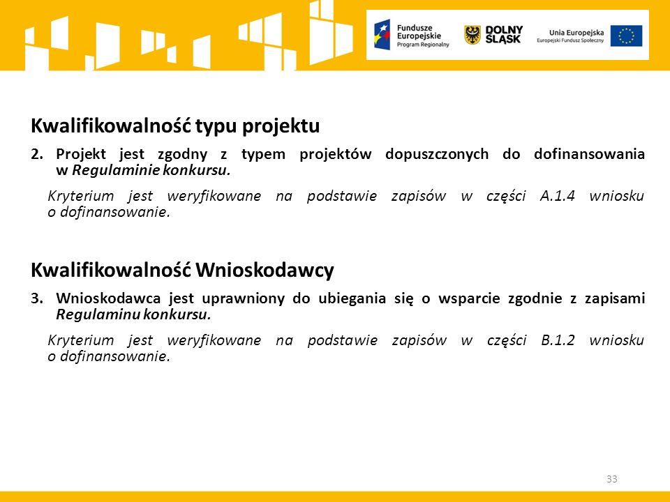 Kwalifikowalność typu projektu 2.Projekt jest zgodny z typem projektów dopuszczonych do dofinansowania w Regulaminie konkursu.