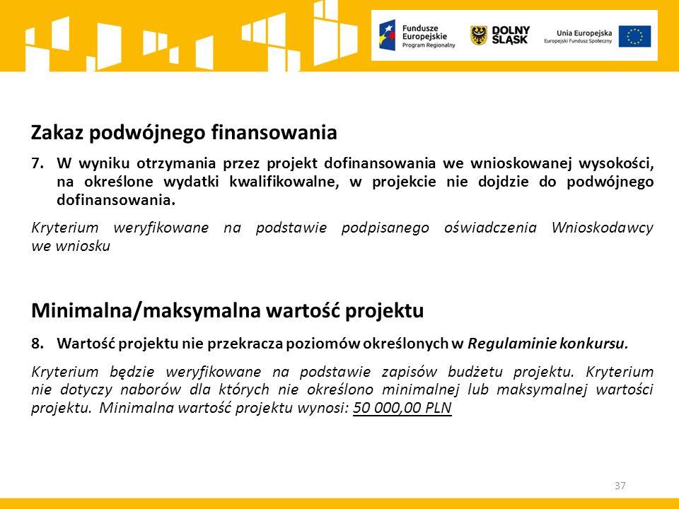 Zakaz podwójnego finansowania 7.W wyniku otrzymania przez projekt dofinansowania we wnioskowanej wysokości, na określone wydatki kwalifikowalne, w projekcie nie dojdzie do podwójnego dofinansowania.