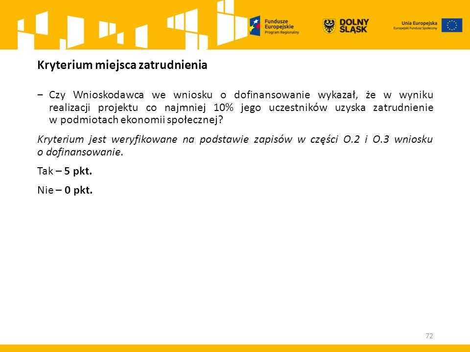 Kryterium miejsca zatrudnienia ‒Czy Wnioskodawca we wniosku o dofinansowanie wykazał, że w wyniku realizacji projektu co najmniej 10% jego uczestników uzyska zatrudnienie w podmiotach ekonomii społecznej.