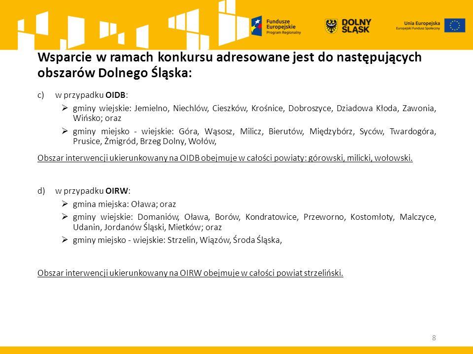 Kryterium formy wsparcia 9.Czy w przypadku, gdy projekt przewiduje utworzenie nowego WTZ (Warsztatu Terapii Zajęciowej) planowane jest to na terenie co najmniej jednego z następujących powiatów: bolesławiecki, głogowski, górowski, legnicki, lwówecki, milicki, oławski, wałbrzyski, m.