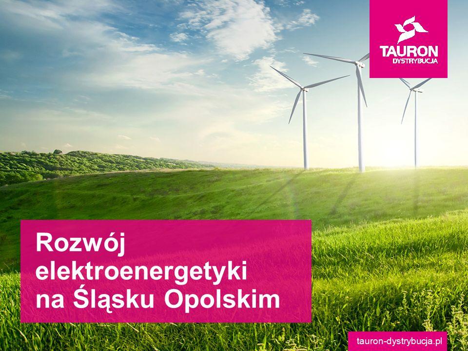 tauron-dystrybucja.pl Rozwój elektroenergetyki na Śląsku Opolskim