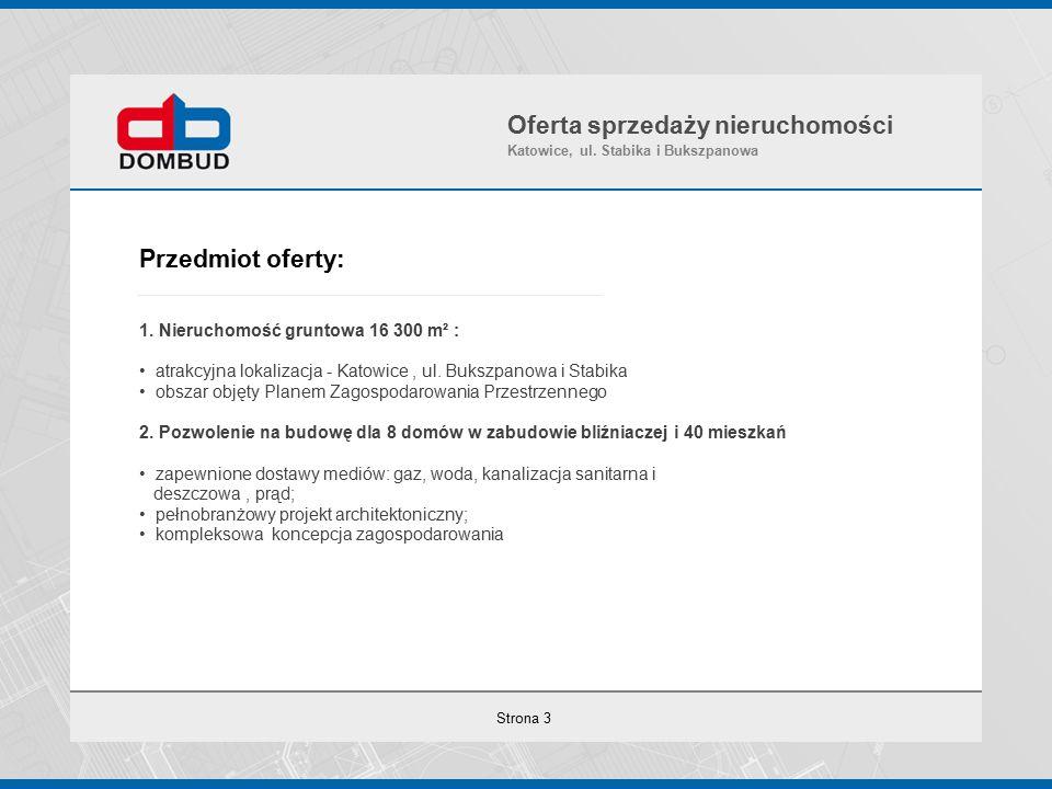 Strona 4 Lokalizacja Oferta sprzedaży nieruchomości Katowice, ul. Stabika i Bukszpanowa