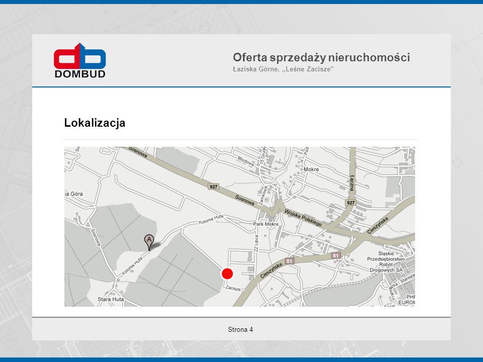"""Strona 4 Lokalizacja Oferta sprzedaży nieruchomości Łaziska Górne, """"Leśne Zacisze"""