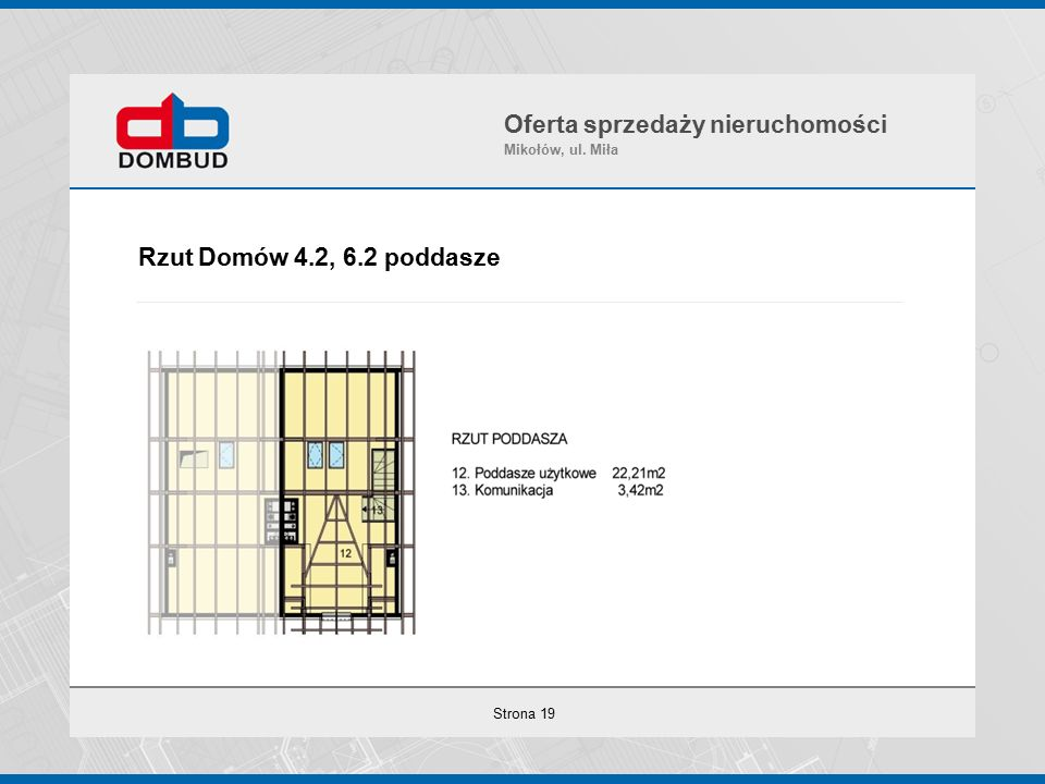 Strona 19 Rzut Domów 4.2, 6.2 poddasze Oferta sprzedaży nieruchomości Mikołów, ul. Miła