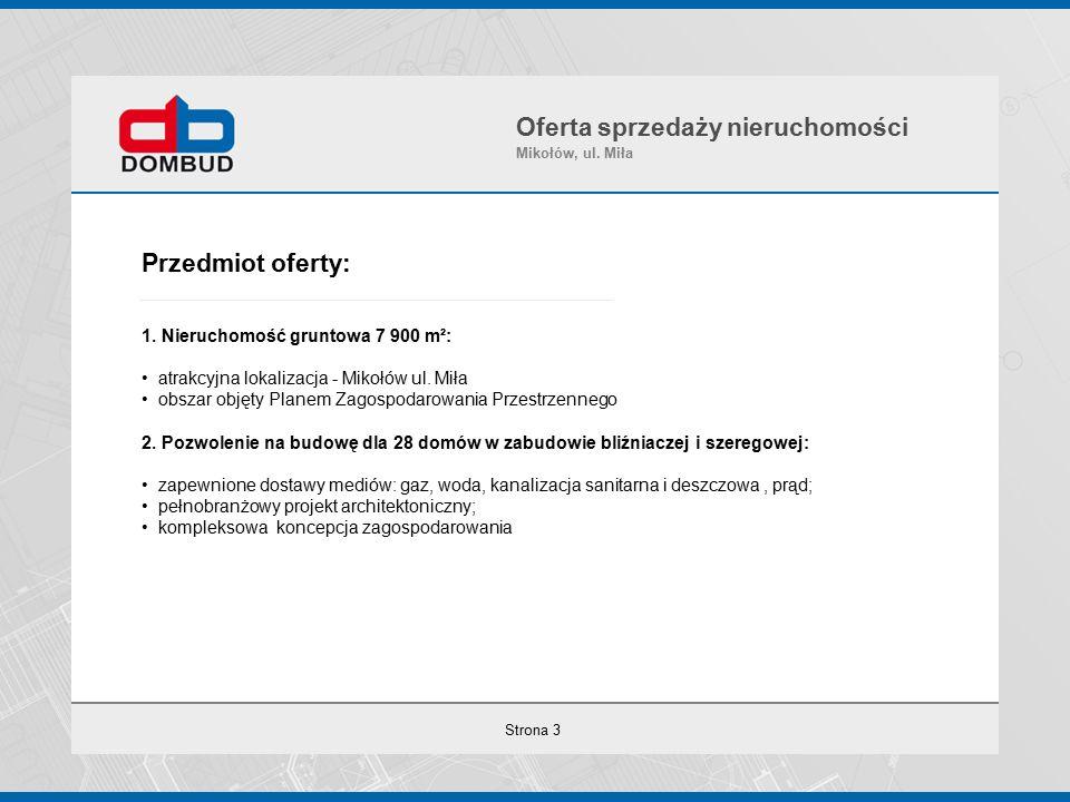 Strona 3 Przedmiot oferty: 1. Nieruchomość gruntowa 7 900 m²: atrakcyjna lokalizacja - Mikołów ul.