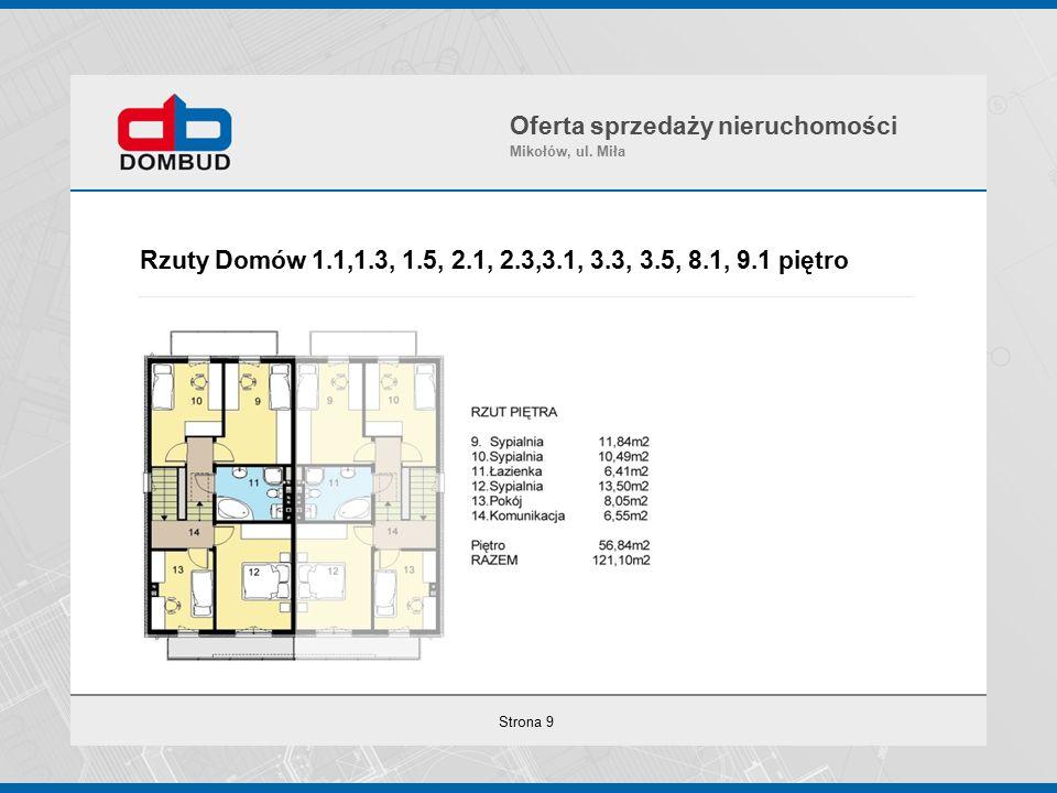 Strona 9 Rzuty Domów 1.1,1.3, 1.5, 2.1, 2.3,3.1, 3.3, 3.5, 8.1, 9.1 piętro Oferta sprzedaży nieruchomości Mikołów, ul.