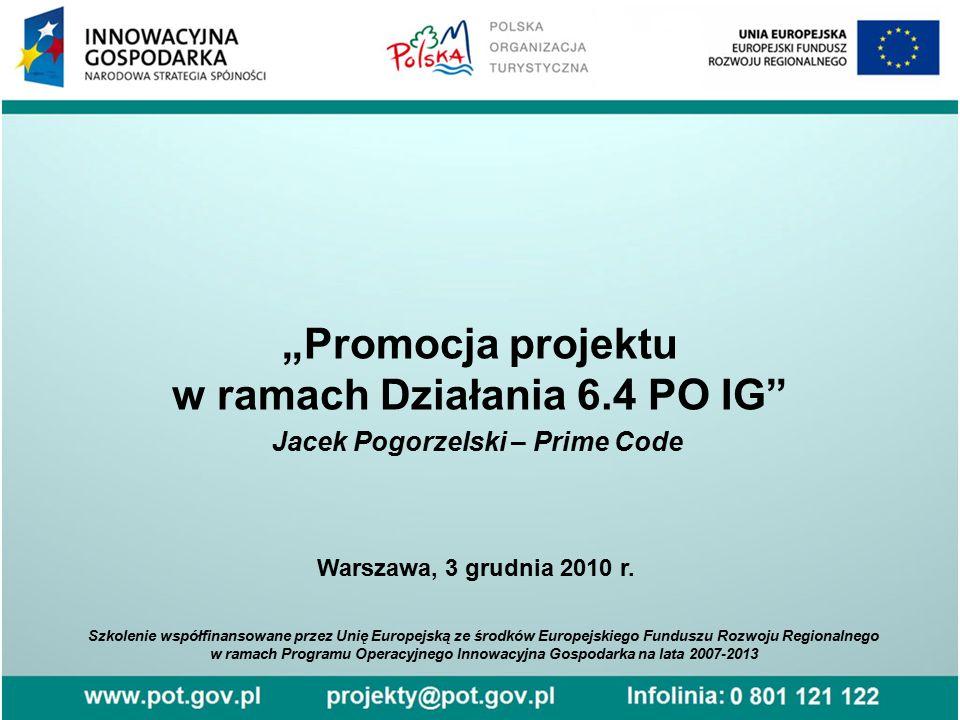 """""""Promocja projektu w ramach Działania 6.4 PO IG"""" Jacek Pogorzelski – Prime Code Szkolenie współfinansowane przez Unię Europejską ze środków Europejski"""