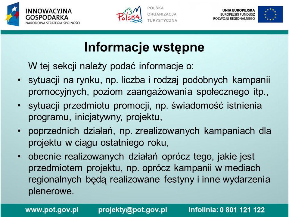 Informacje wstępne W tej sekcji należy podać informacje o: sytuacji na rynku, np. liczba i rodzaj podobnych kampanii promocyjnych, poziom zaangażowani