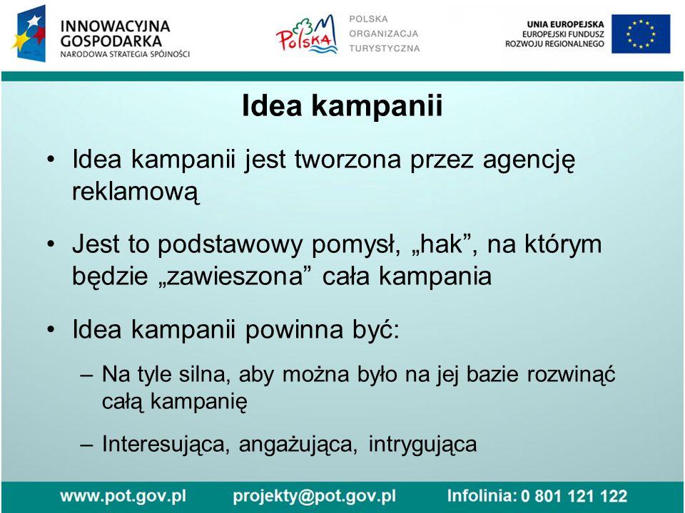 """Idea kampanii Idea kampanii jest tworzona przez agencję reklamową Jest to podstawowy pomysł, """"hak"""", na którym będzie """"zawieszona"""" cała kampania Idea k"""