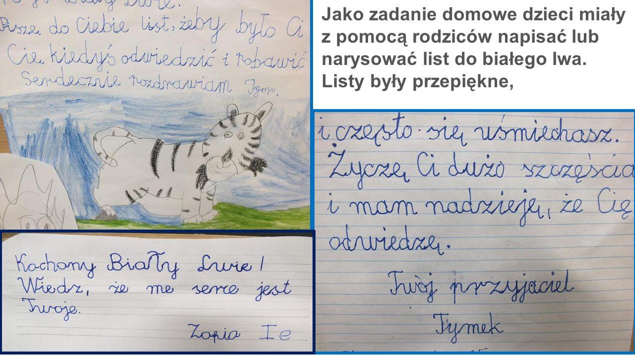 Jako zadanie domowe dzieci miały z pomocą rodziców napisać lub narysować list do białego lwa.